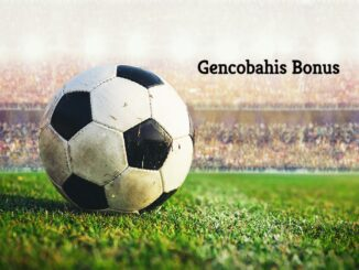 Gencobahis Bonus